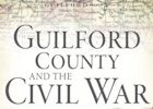 GuilfordCountyAndTheCivilWar s